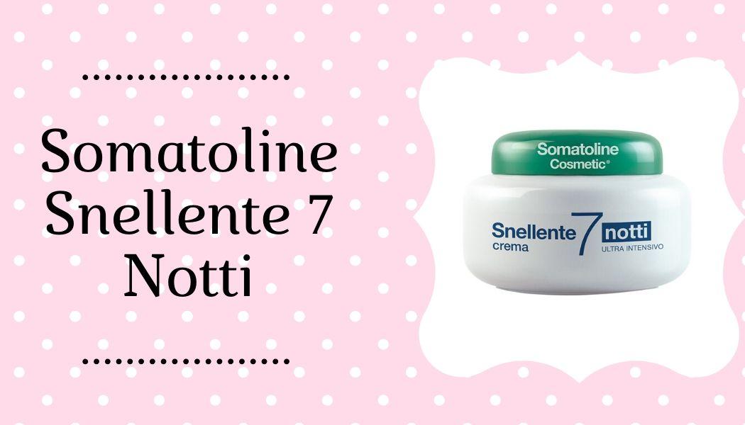 Somatoline Snellente 7 Notti Crema Corpo