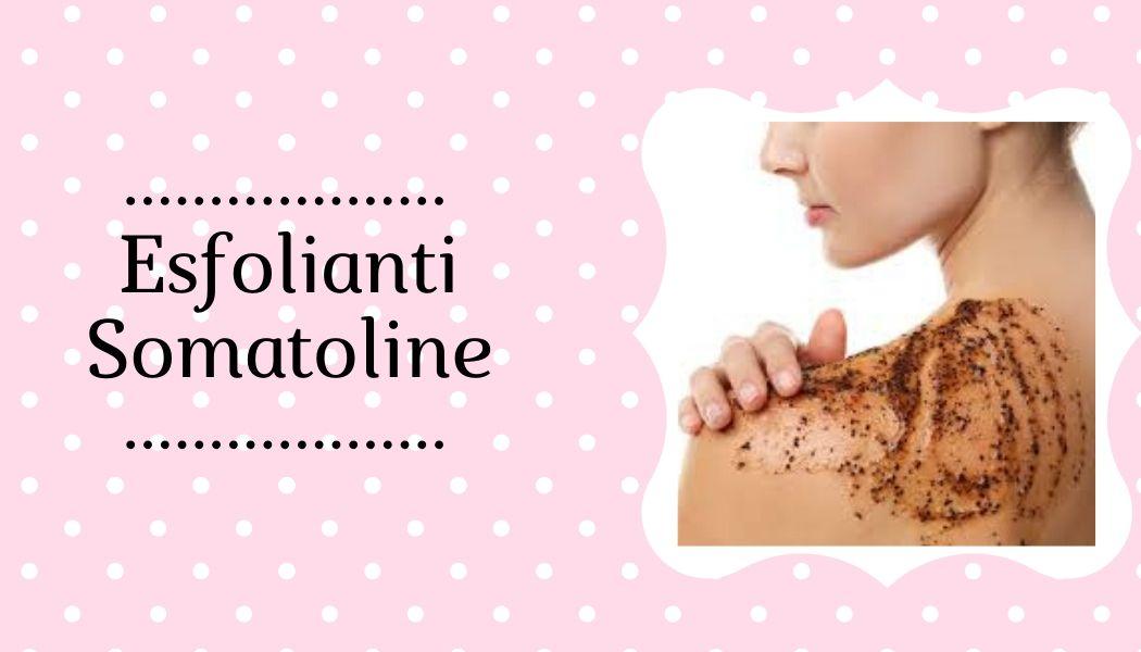 Esfolianti Corpo Somatoline
