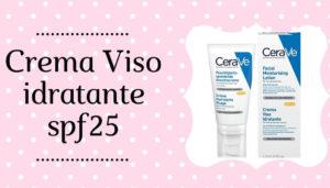 crema-viso-Cerave_idratante-spf25-1